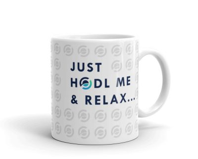 """""""Just Hodl Me & Relax"""" Coffee Mug 11 oz"""