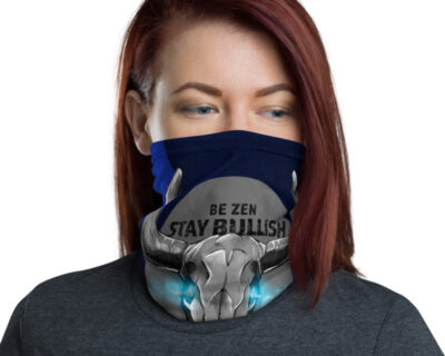 """Be Zen, Stay Bullish"" Face Mask/Neck Gaiter/Headband"
